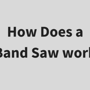 how does a Band Saw work